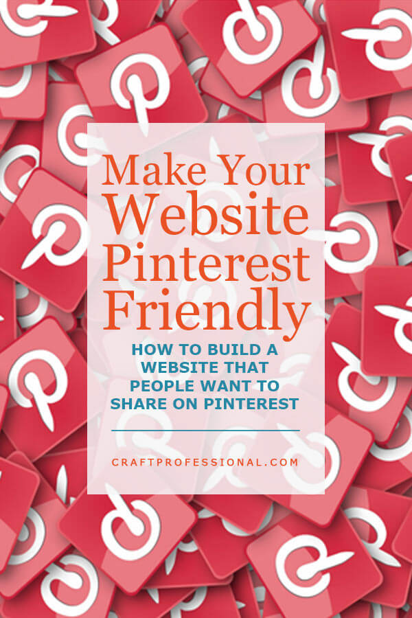 Pinterest logo collage with text overlay make your website Pinterest friendly