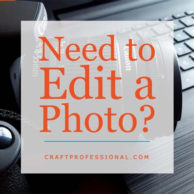 Need to Edit a Photo?