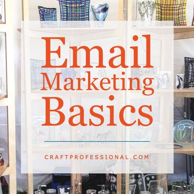 Email Marketing Basics for Your Craft Business