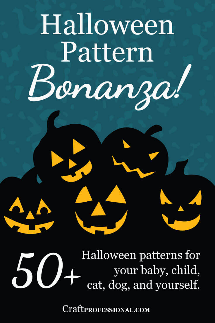 DIY Halloween Patterns - 50+ halloween patterns for your baby, child, cat, dog, and yourself.