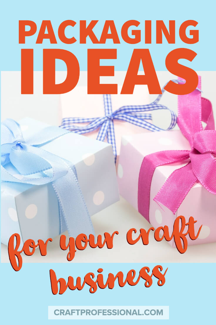 Packaging ideas for your craft business