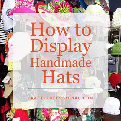 How to display handmade hats