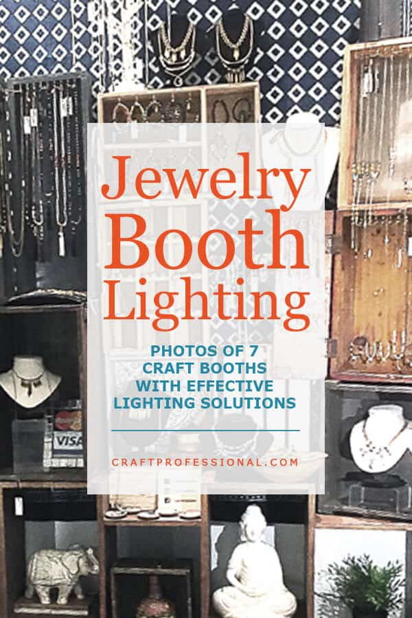 Jewelry displayed at a craft show with text overlay Jewelry Booth Lighting - Photos of 7 craft booths with effective lighting solutions.