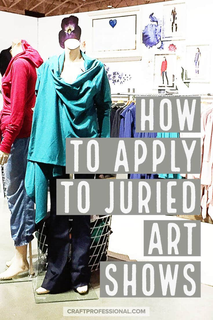 Handmade clothing displayed on mannequins at a craft show. Text overlay - How to apply to juried art shows.
