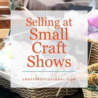 Making money with crafts at small shows