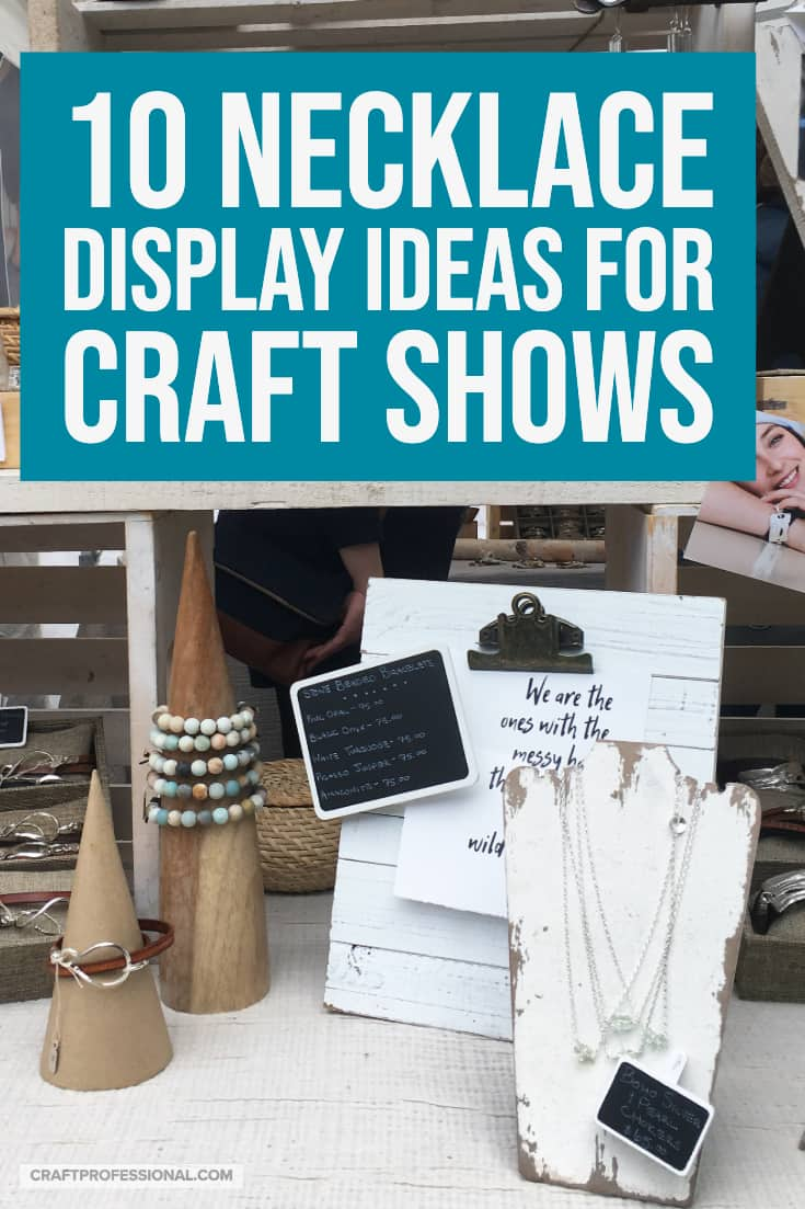Tabletop jewelry display. Text - 10 necklace display ideas for craft shows.