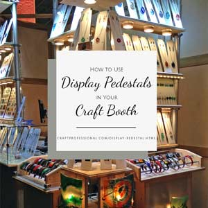 Jewelry booth with text overlay How to Use Display Pedestals in Your Craft Booth