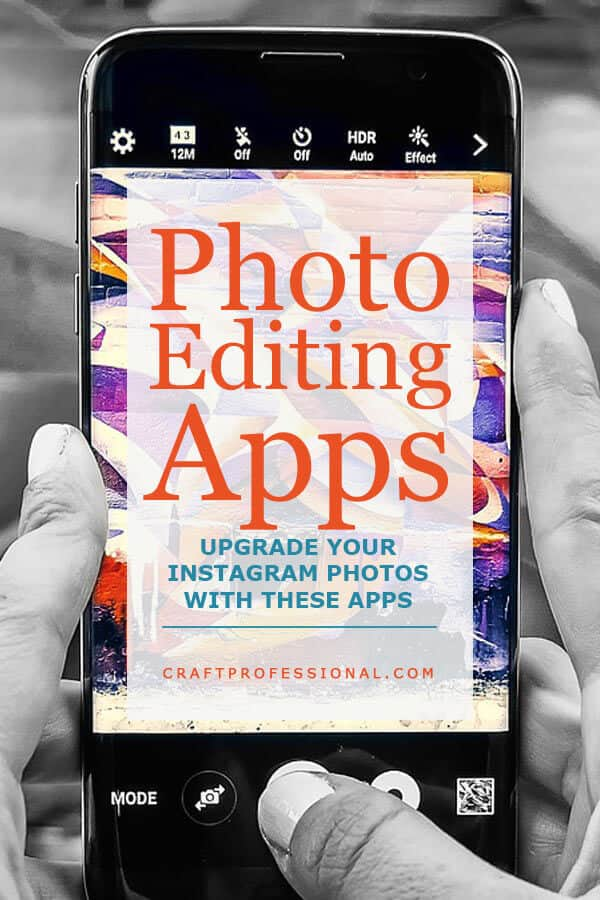 Photo Editing Apps - Upgrade your Instagram photos with these apps.
