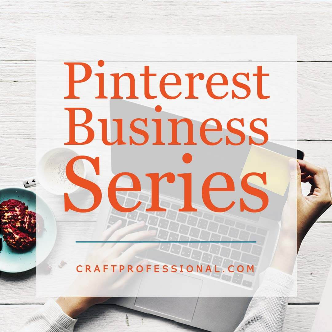 The Pinterest Business Series