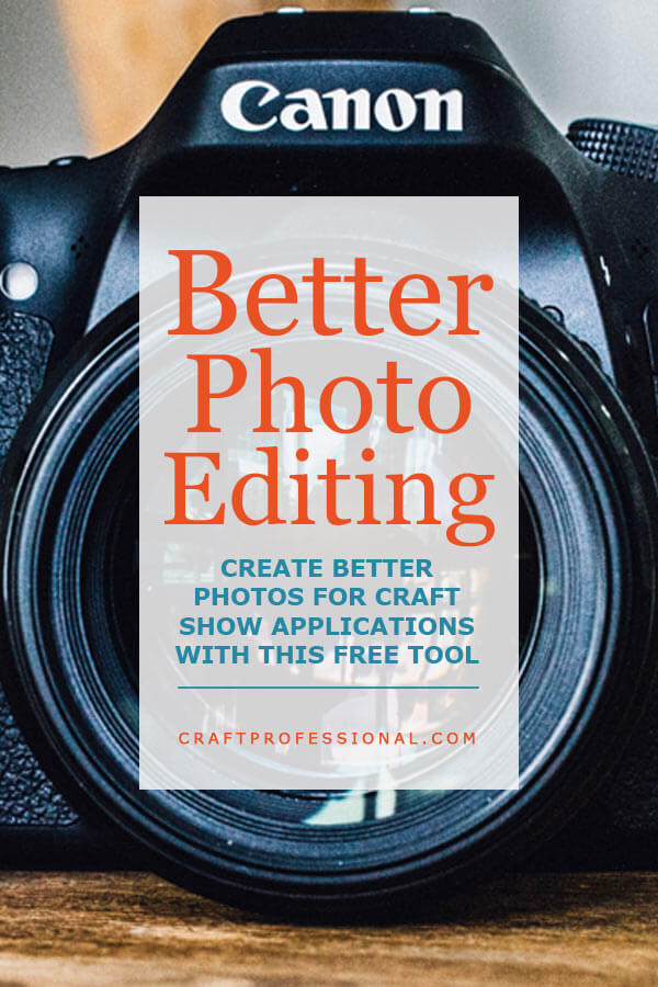 Better Photo Editing - Create better photos for craft show applications with this free tool.
