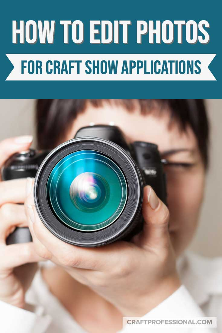 How to edit photos for craft show applications