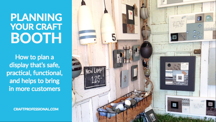Craft show display with text overlay Planning Your Craft Booth - How to plan a display that's safe, practical, functional, and helps to bring in more customers