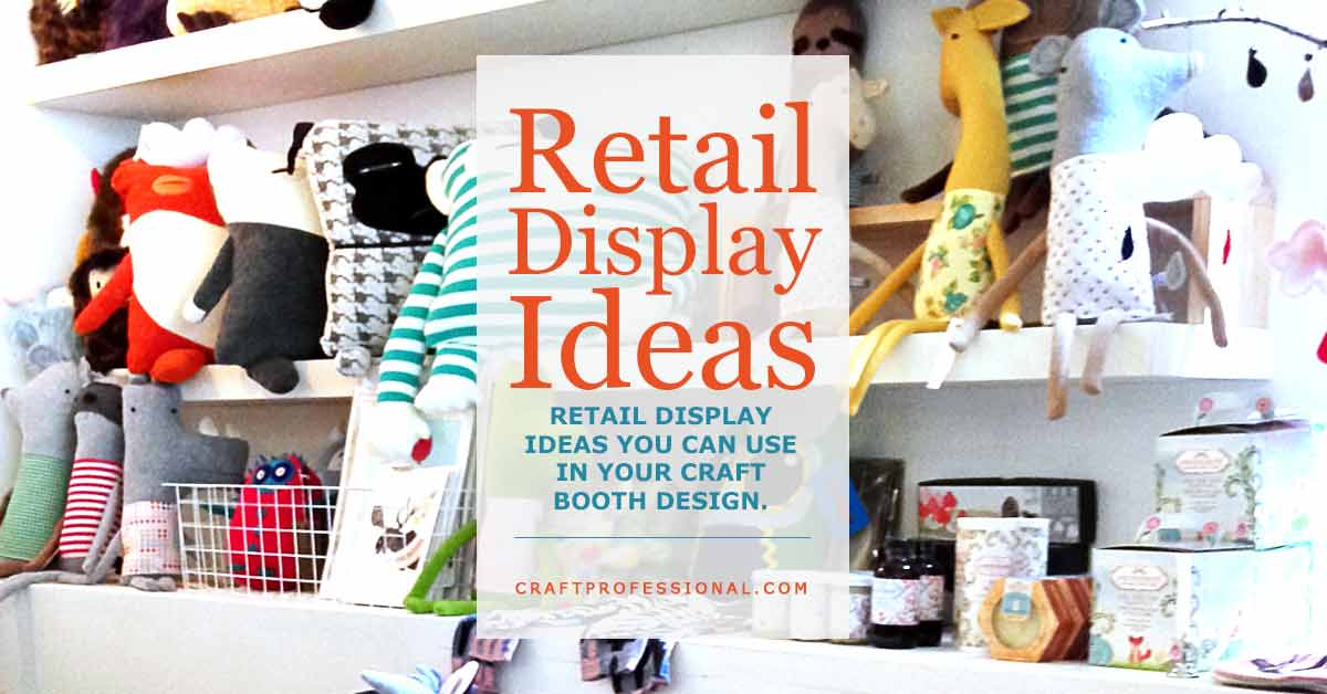 Handmade products on display with text overly - Retail display ideas you can use in your craft booth design