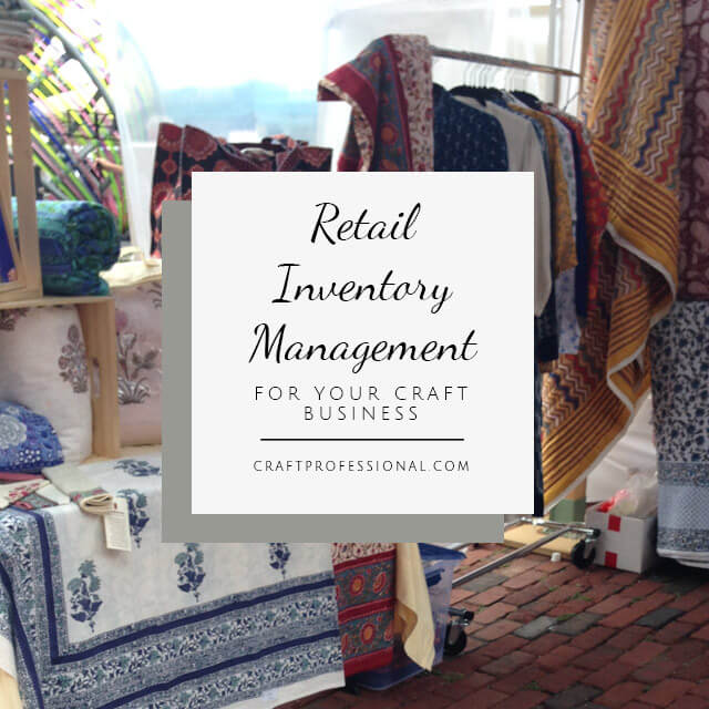 Retail inventory management for craft businesses