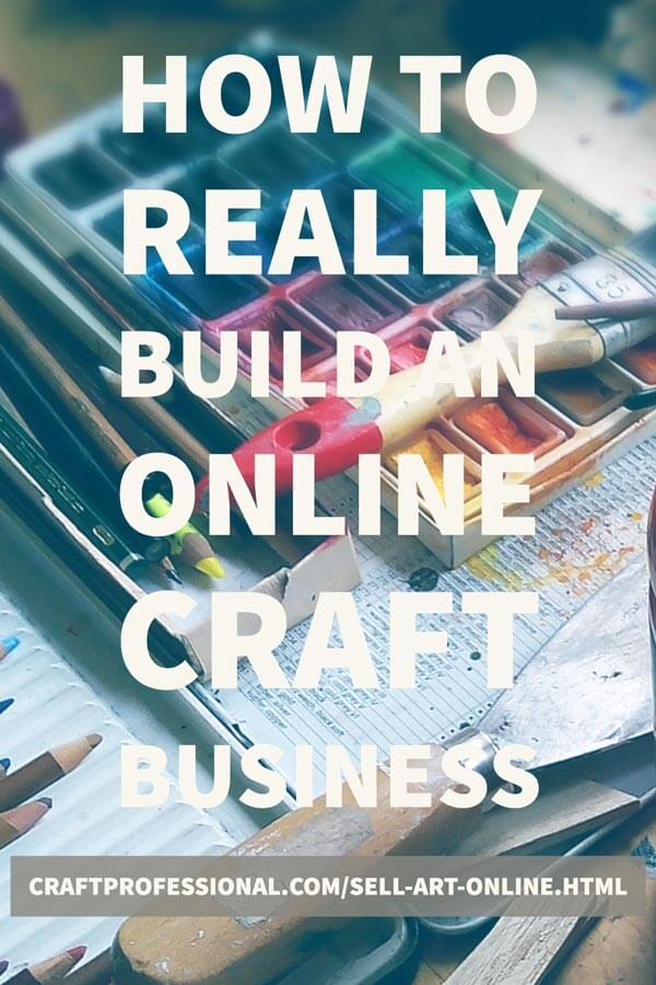 Artist's paints and brush. Text overlay - How to really build an online craft business.