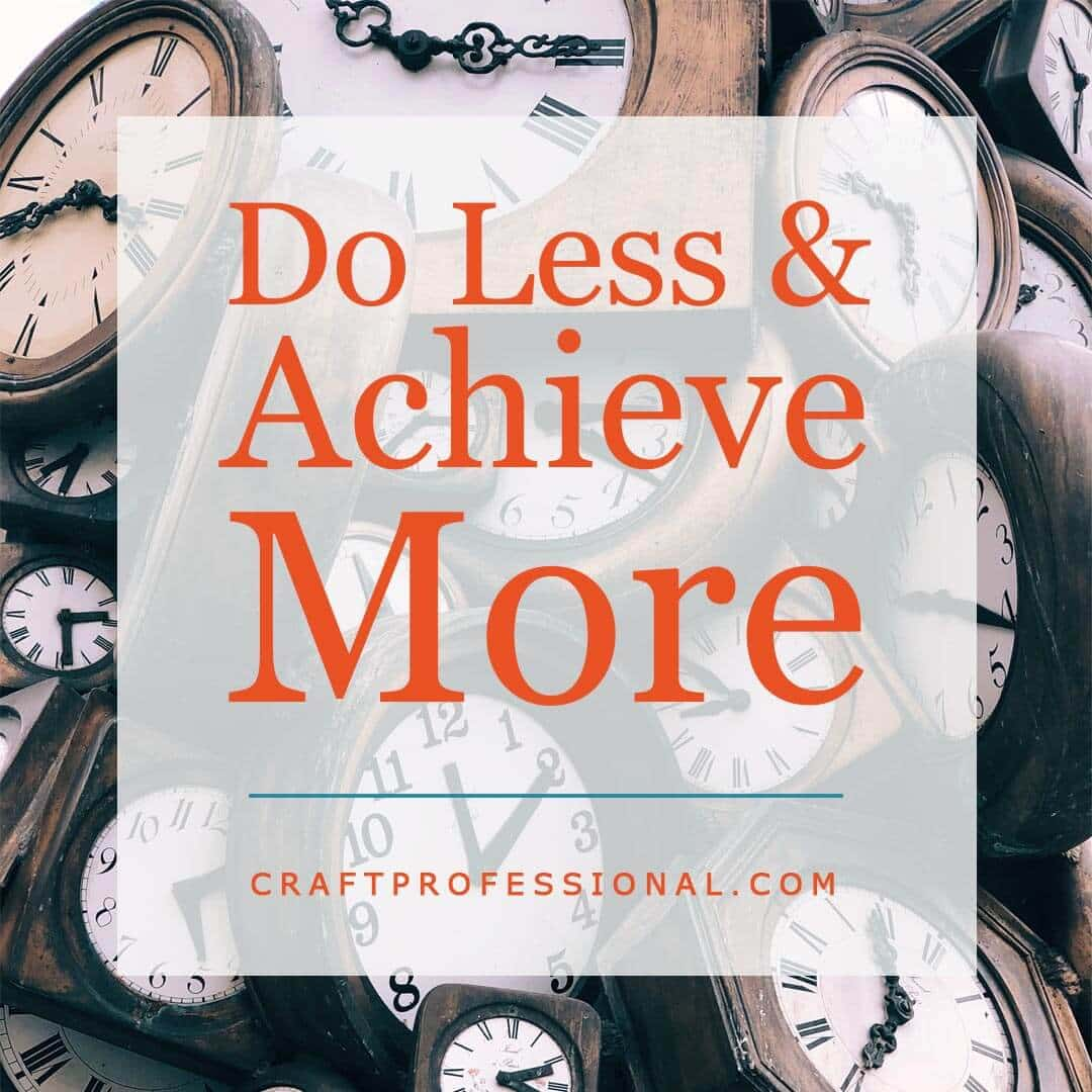 Wooden clocks with text overlay - Do Less & Achieve More