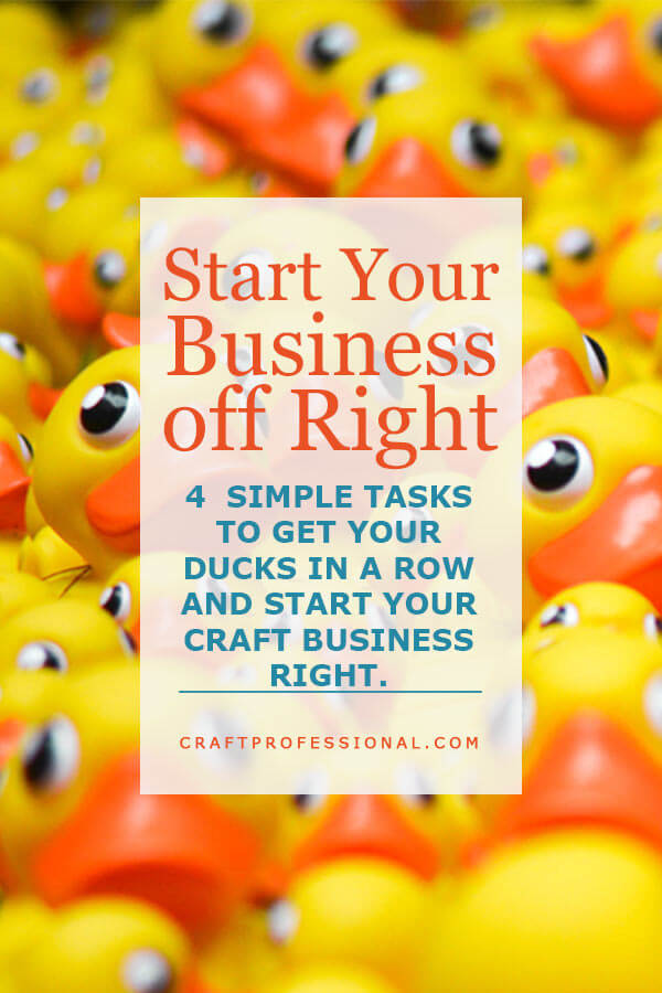 Start Your Business off Right - 4 simple tasks to get your ducks in a row and start your business off right.