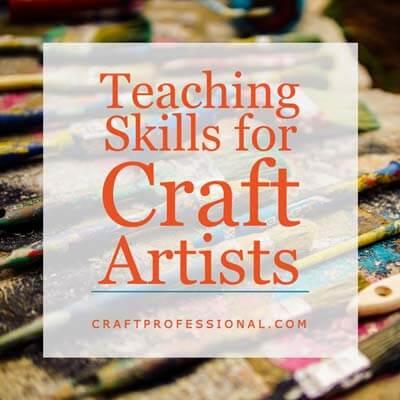Teaching Skills for Craft Artists