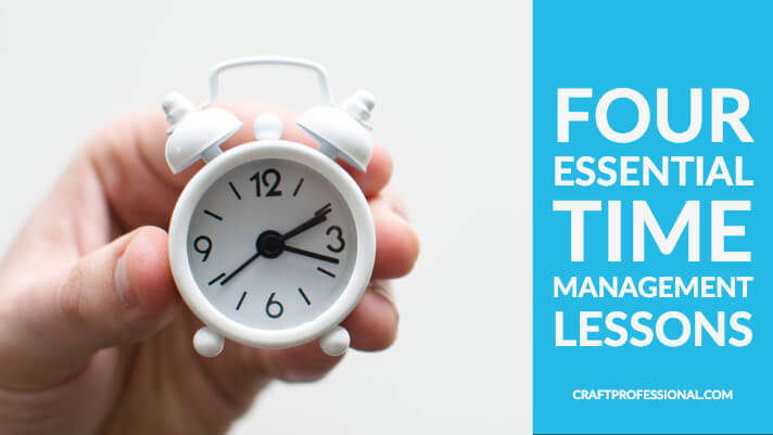 Four essential time management lessons