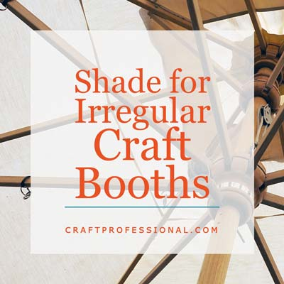How to Shade an Irregular Craft Booth