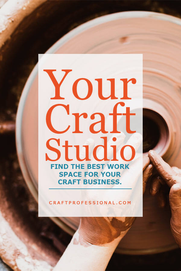 Your Craft Studio - Find the Best Work Space for Your Craft Business