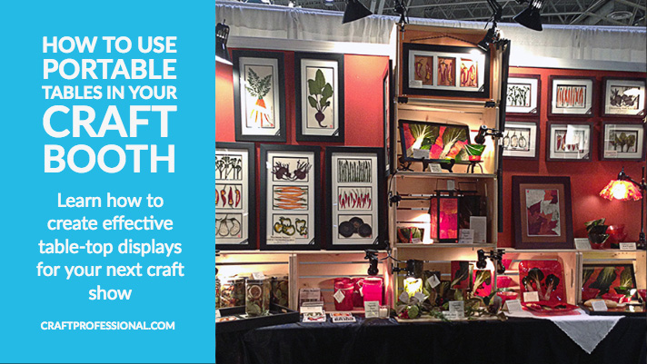 Tabletop craft show display with text overlay - How to use portable tables in your craft booth.