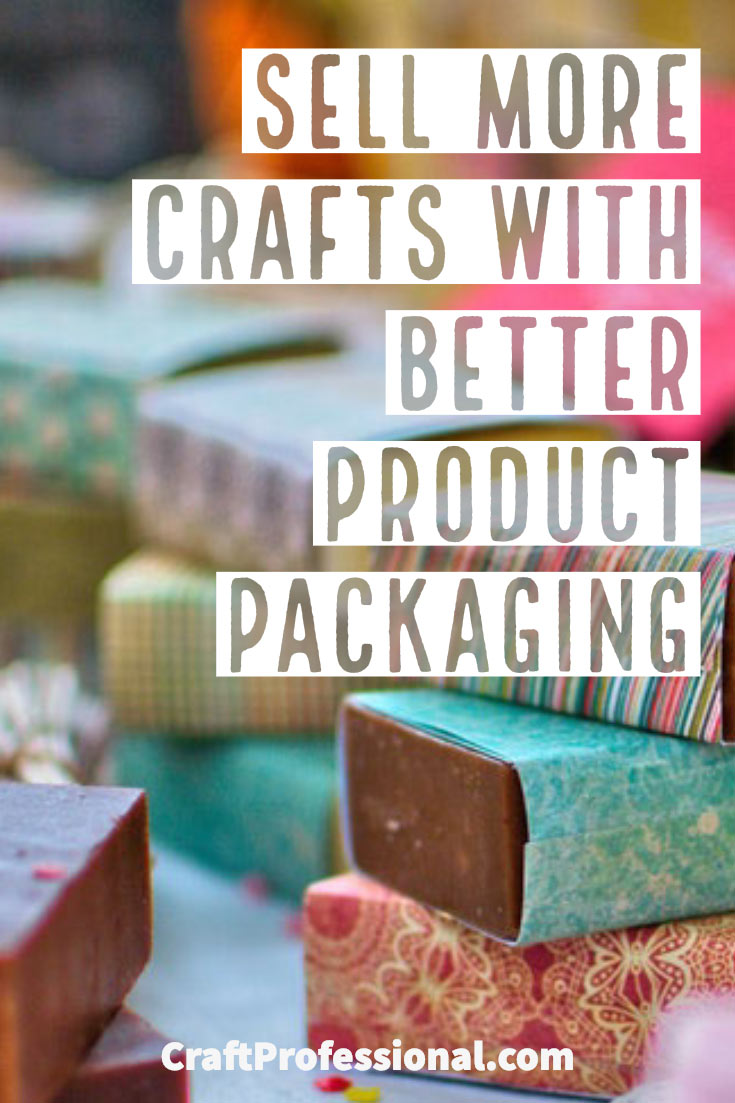 Sell more crafts with better product packaging.