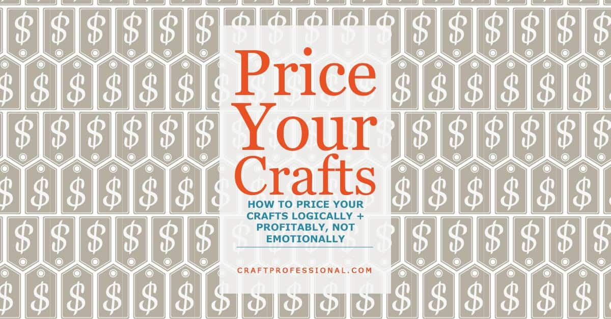 Price tag pattern with text overlay How to price your crafts logically and profitably, not emotionally