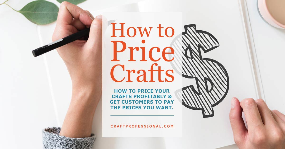 Hand with pen and drawn dollar sign with text overlay - How to Price your Crafts